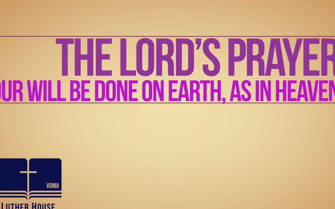 The Lord's Prayer: Third Petition